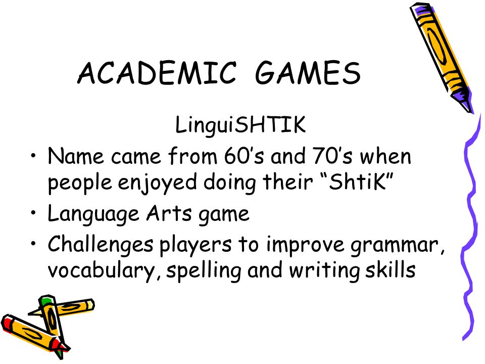 ACADEMIC GAMES LinguiSHTIK Name came from 60s and 70s when people enjoyed doing their ShtiK Language Arts game Challenges players to improve grammar, vocabulary, spelling and writing skills