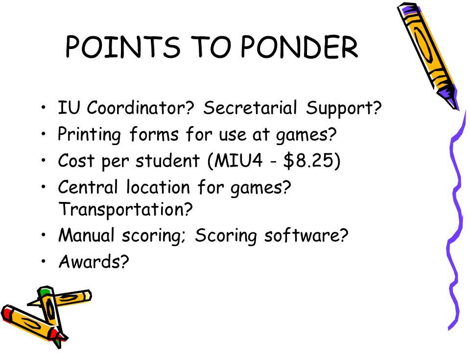 POINTS TO PONDER IU Coordinator. Secretarial Support.