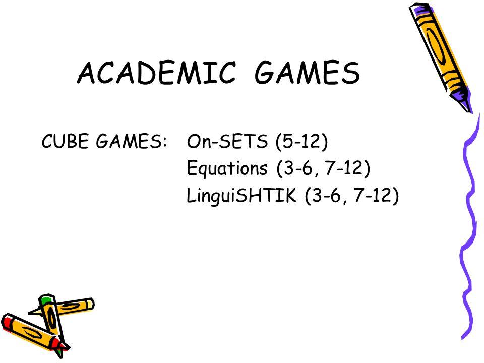 ACADEMIC GAMES CUBE GAMES:On-SETS (5-12) Equations (3-6, 7-12) LinguiSHTIK (3-6, 7-12)
