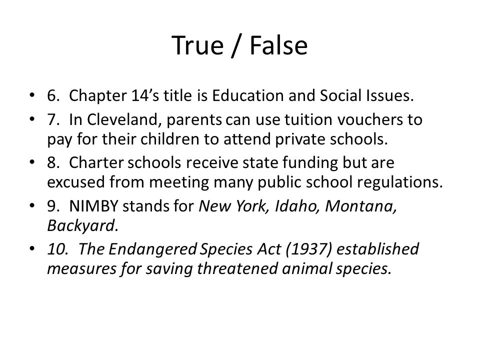 True / False 6. Chapter 14s title is Education and Social Issues. 7. In Cleveland, parents can use tuition vouchers to pay for their children to atten