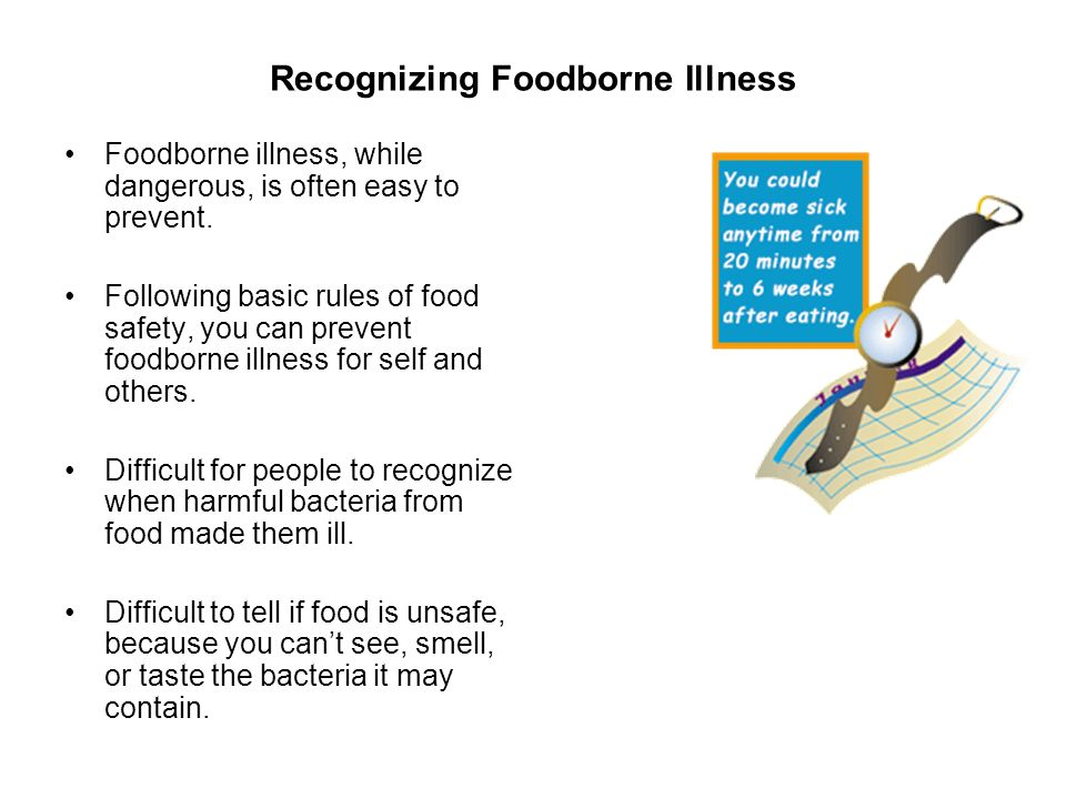 Recognizing Foodborne Illness Foodborne illness is sometimes confused with other illnesses, such as a stomach illness or flu symptoms.