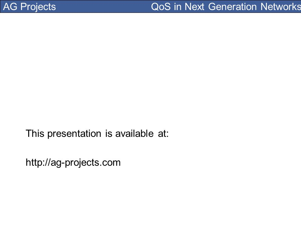 AG Projects QoS in Next Generation Networks This presentation is available at: http://ag-projects.com