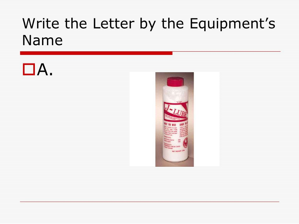 Write the Letter by the Equipments Name A.