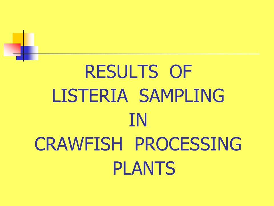RESULTS OF LISTERIA SAMPLING IN CRAWFISH PROCESSING PLANTS