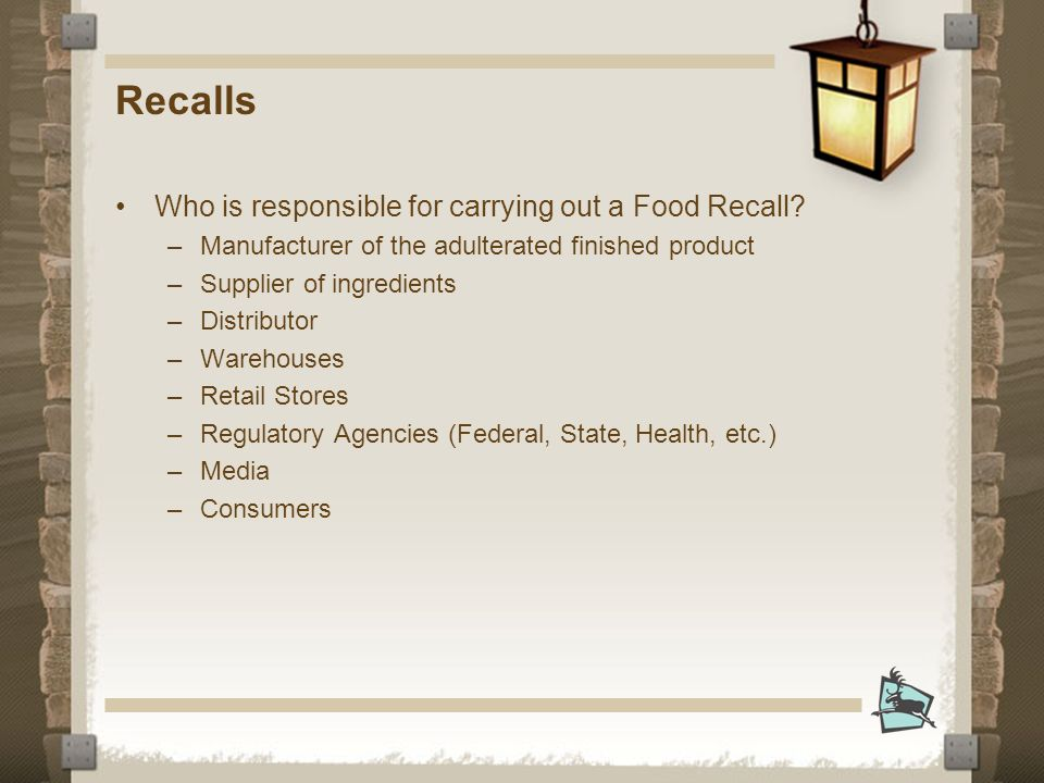 Recalls Who is responsible for carrying out a Food Recall.