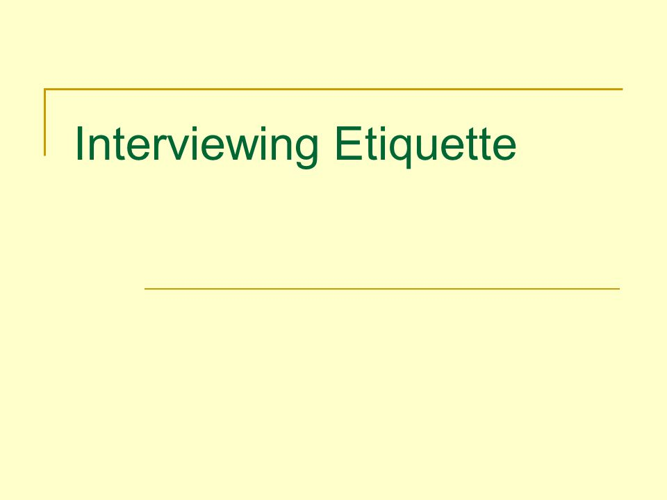 Interviewing Etiquette