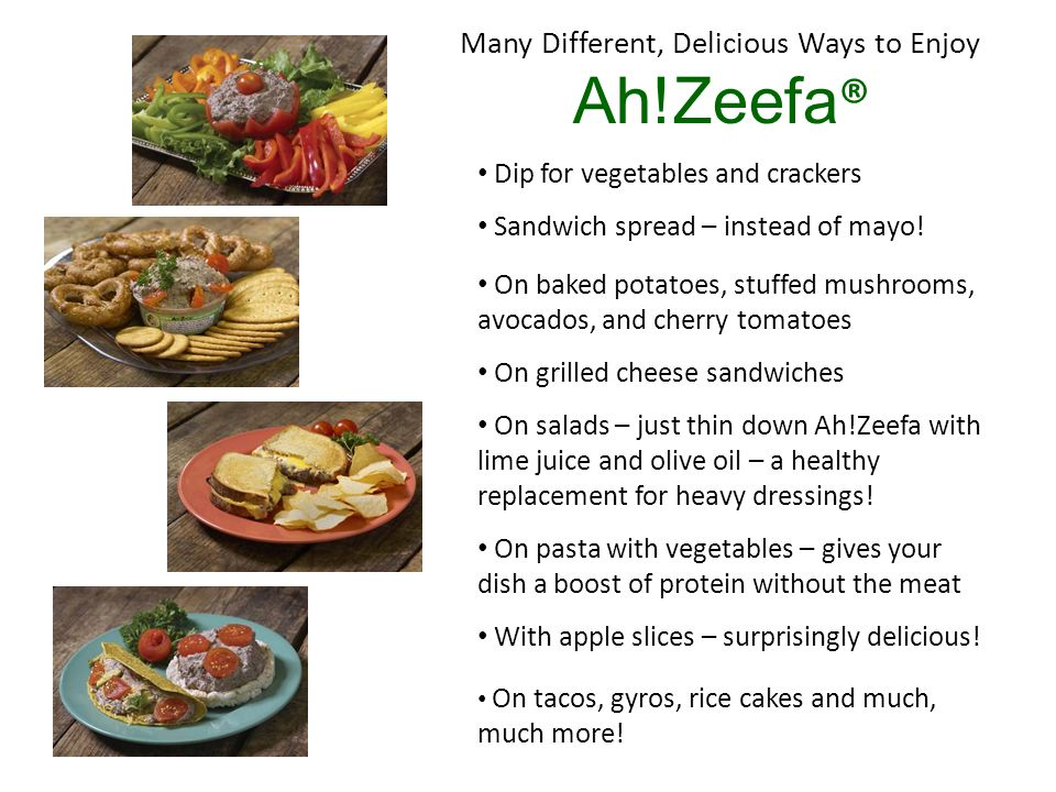 Many Different, Delicious Ways to Enjoy Ah!Zeefa ® Dip for vegetables and crackers Sandwich spread – instead of mayo.