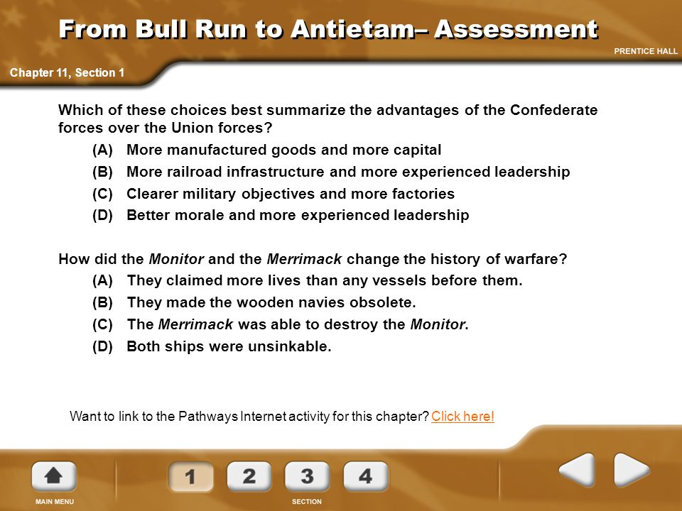 From Bull Run to Antietam– Assessment Which of these choices best summarize the advantages of the Confederate forces over the Union forces? (A) More m