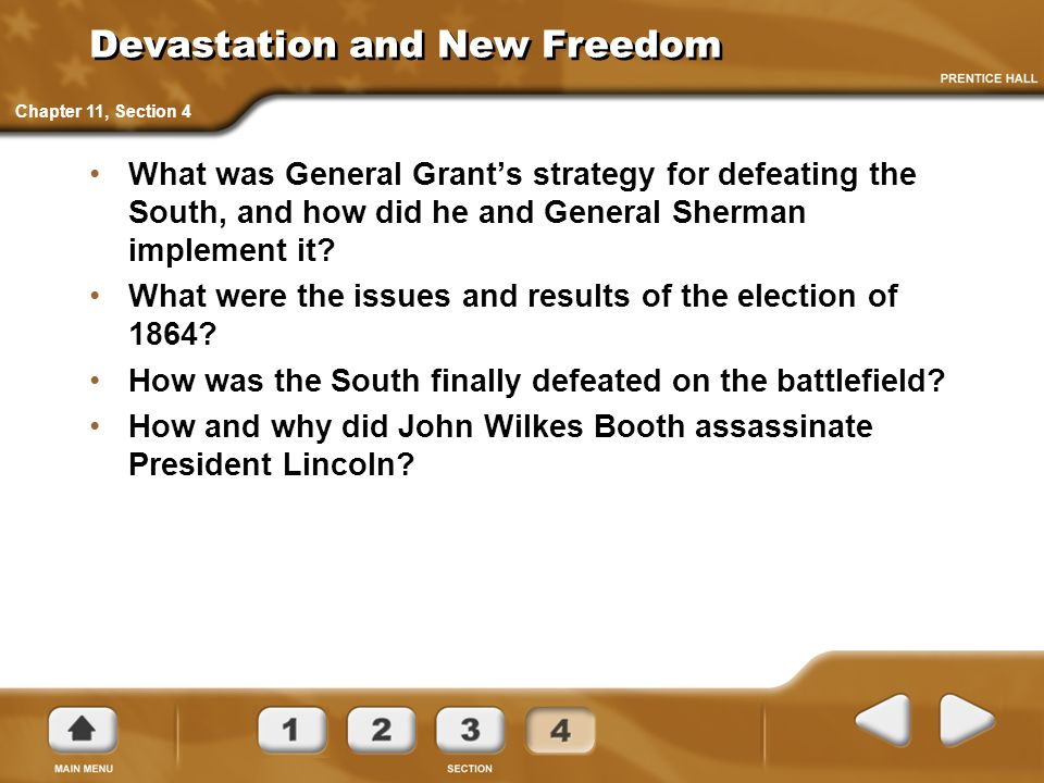 Devastation and New Freedom What was General Grants strategy for defeating the South, and how did he and General Sherman implement it? What were the i