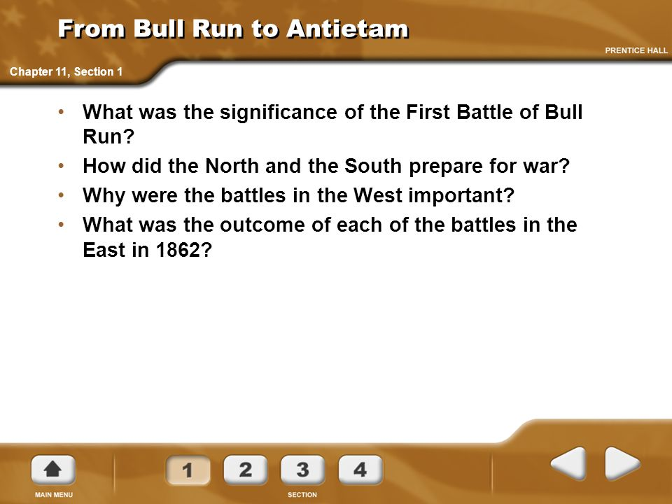 From Bull Run to Antietam What was the significance of the First Battle of Bull Run? How did the North and the South prepare for war? Why were the bat