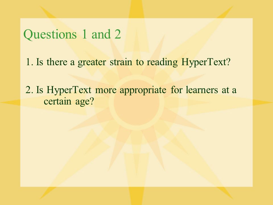 Questions 1 and 2 1. Is there a greater strain to reading HyperText.