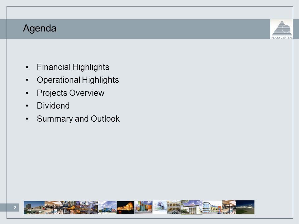 2 99/111/ /163/ /12/21 84/138/ /132/53 219/254/188 Agenda Financial Highlights Operational Highlights Projects Overview Dividend Summary and Outlook