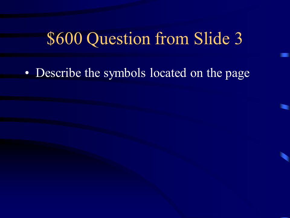 $500 Answer from Slide 3 The supposed writer of the Gospel Book of St. John