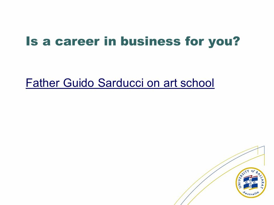 Is a career in business for you? Father Guido Sarducci on art school