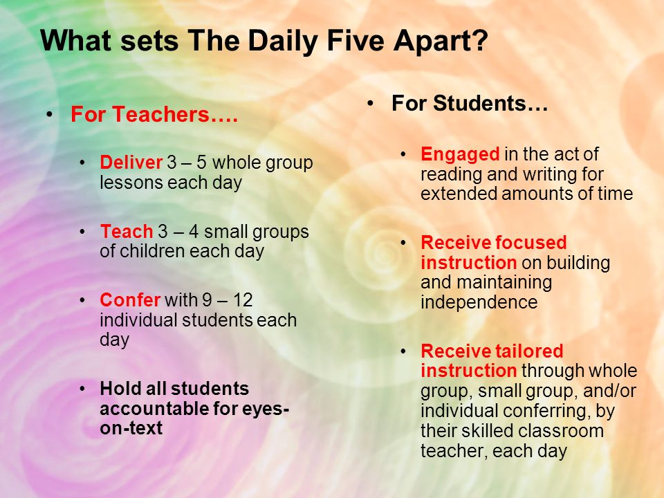 The Daily Five is a literacy structure that allows for differentiation in the classroom and provides consistency.