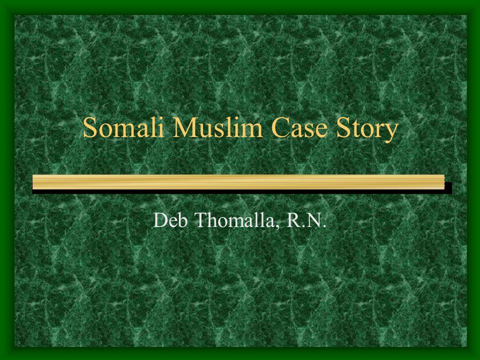 Somali Muslim Case Story Deb Thomalla, R.N.