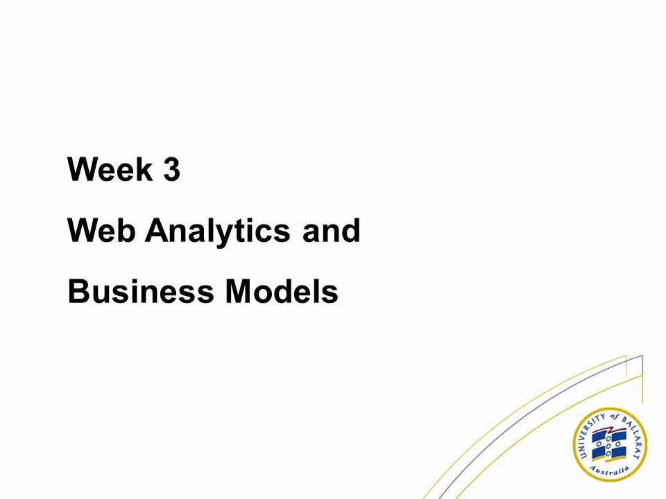 Week 3 Web Analytics and Business Models