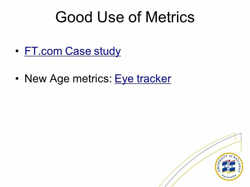 Good Use of Metrics FT.com Case study New Age metrics: Eye trackerEye tracker