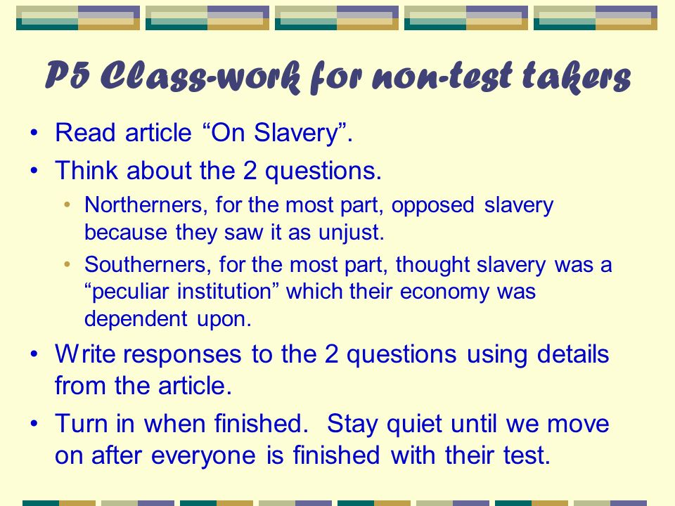 P5 Class-work for non-test takers Read article On Slavery.