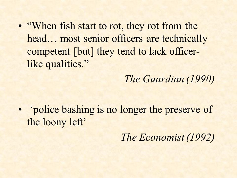 When fish start to rot, they rot from the head… most senior officers are technically competent [but] they tend to lack officer- like qualities. The Gu