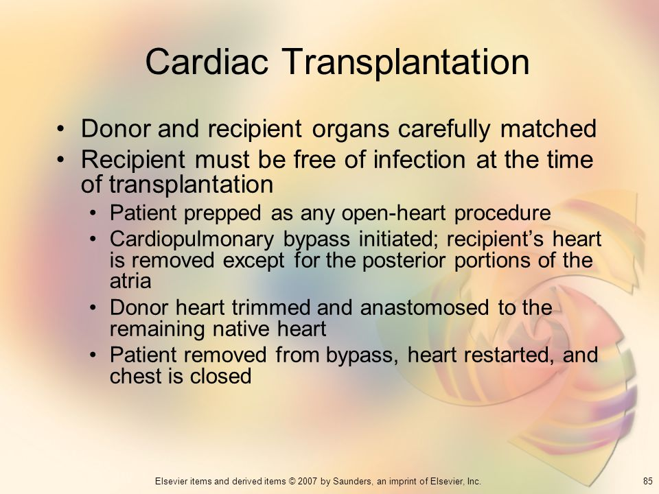 85Elsevier items and derived items © 2007 by Saunders, an imprint of Elsevier, Inc. Cardiac Transplantation Donor and recipient organs carefully match