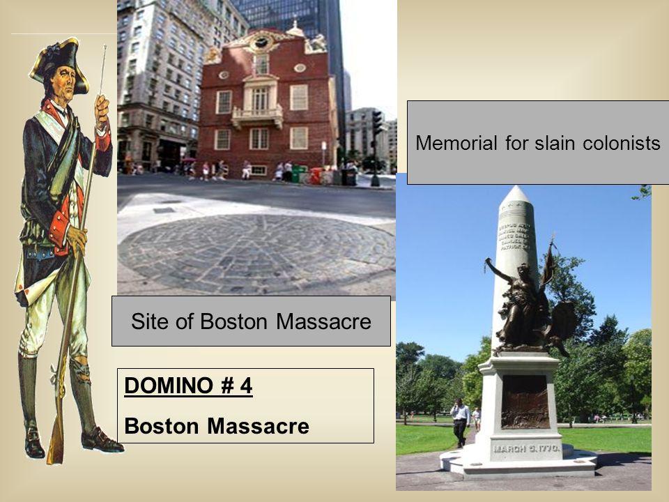 Site of Boston Massacre Memorial for slain colonists DOMINO # 4 Boston Massacre