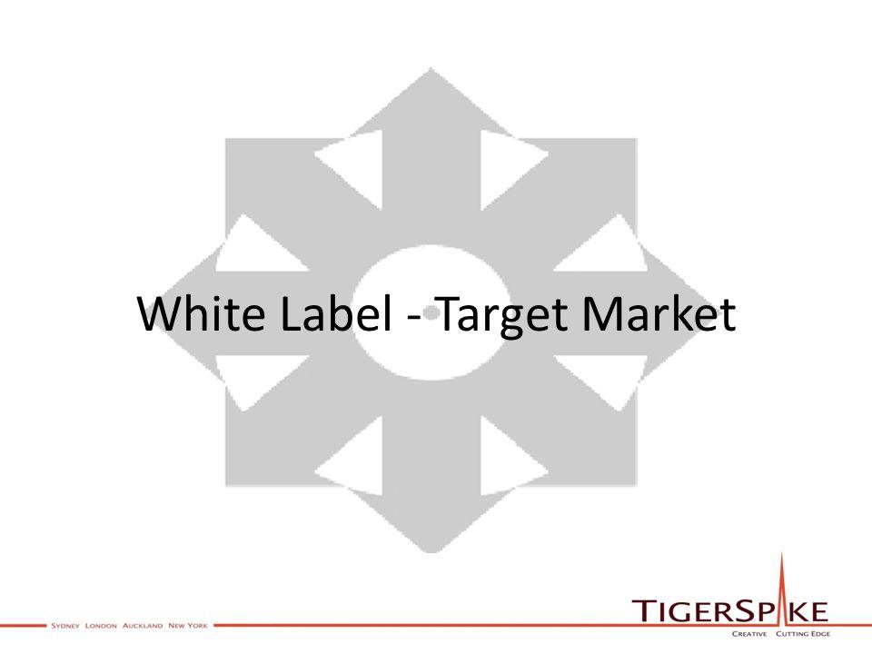 White Label - Target Market
