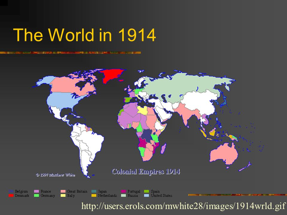 The World in 1914 http://users.erols.com/mwhite28/images/1914wrld.gif