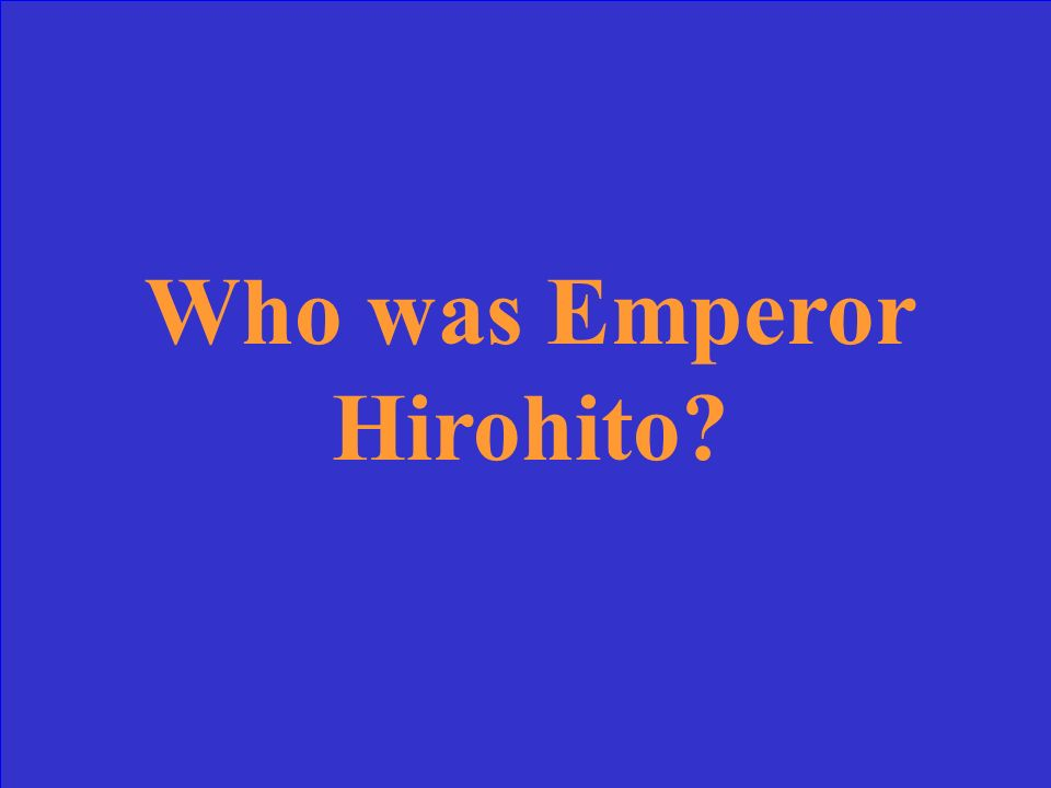 This powerful emperor of Japan expanded his country into SE Asia and the Pacific
