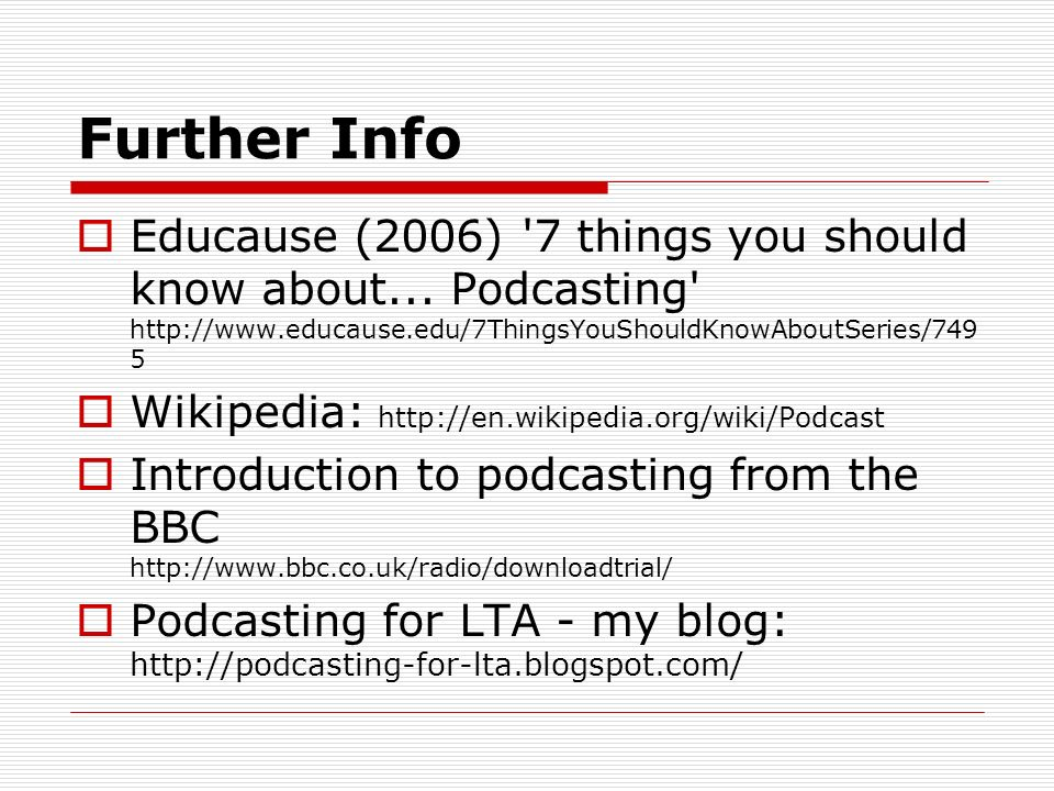Further Info Educause (2006) 7 things you should know about...