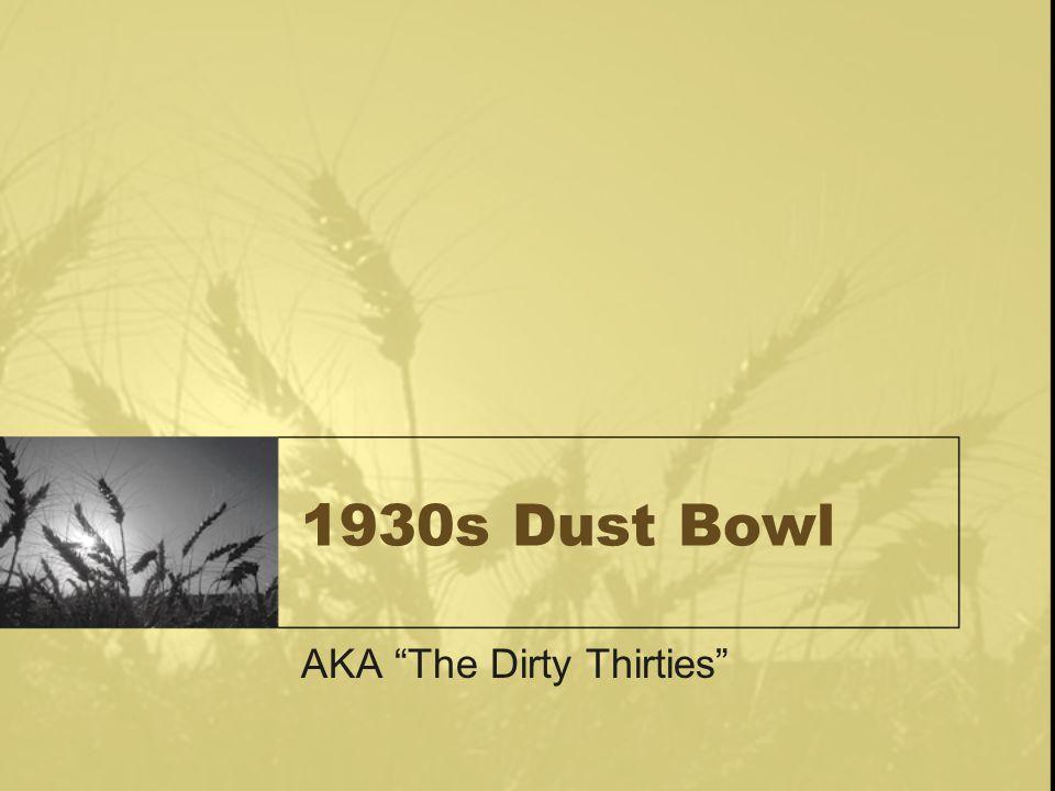 1930s Dust Bowl AKA The Dirty Thirties