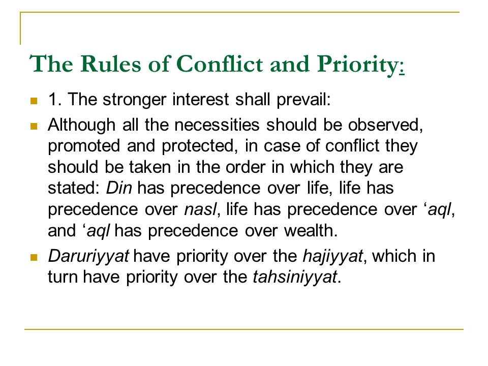 The Rules of Conflict and Priority: 1. The stronger interest shall prevail: Although all the necessities should be observed, promoted and protected, i