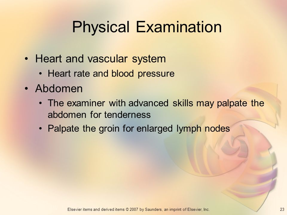 23Elsevier items and derived items © 2007 by Saunders, an imprint of Elsevier, Inc. Physical Examination Heart and vascular system Heart rate and bloo