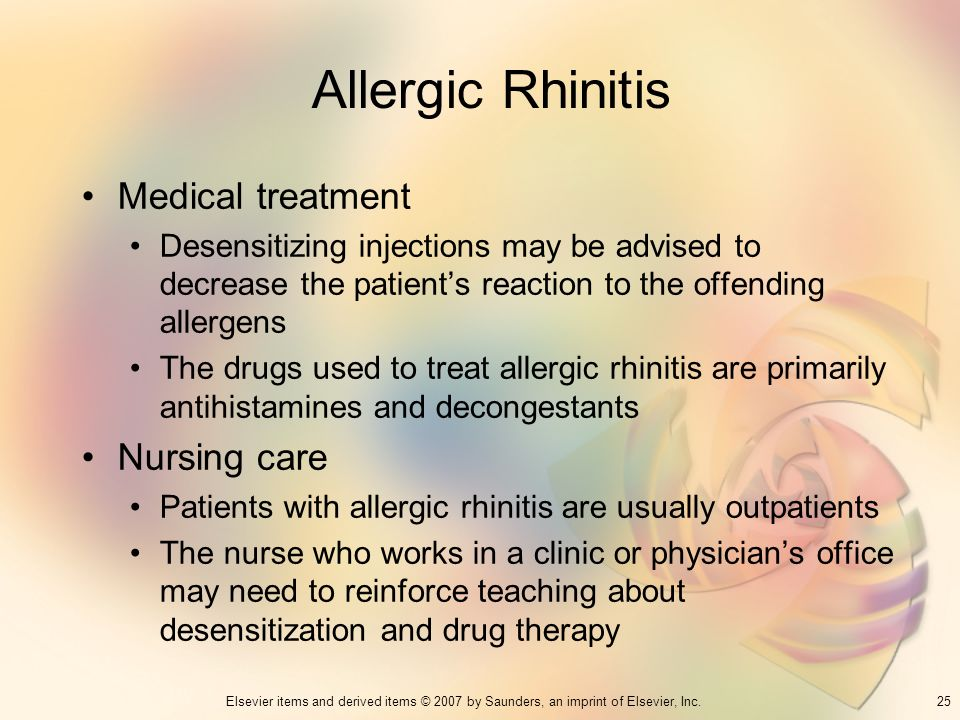 25Elsevier items and derived items © 2007 by Saunders, an imprint of Elsevier, Inc. Allergic Rhinitis Medical treatment Desensitizing injections may b
