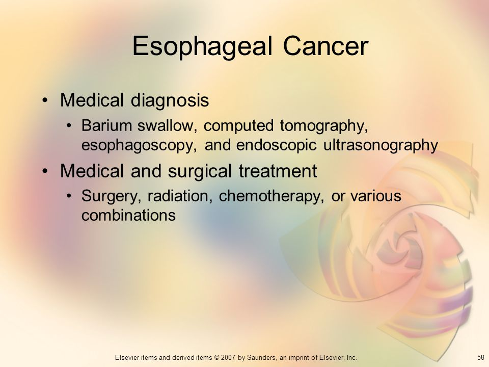 58Elsevier items and derived items © 2007 by Saunders, an imprint of Elsevier, Inc. Esophageal Cancer Medical diagnosis Barium swallow, computed tomog