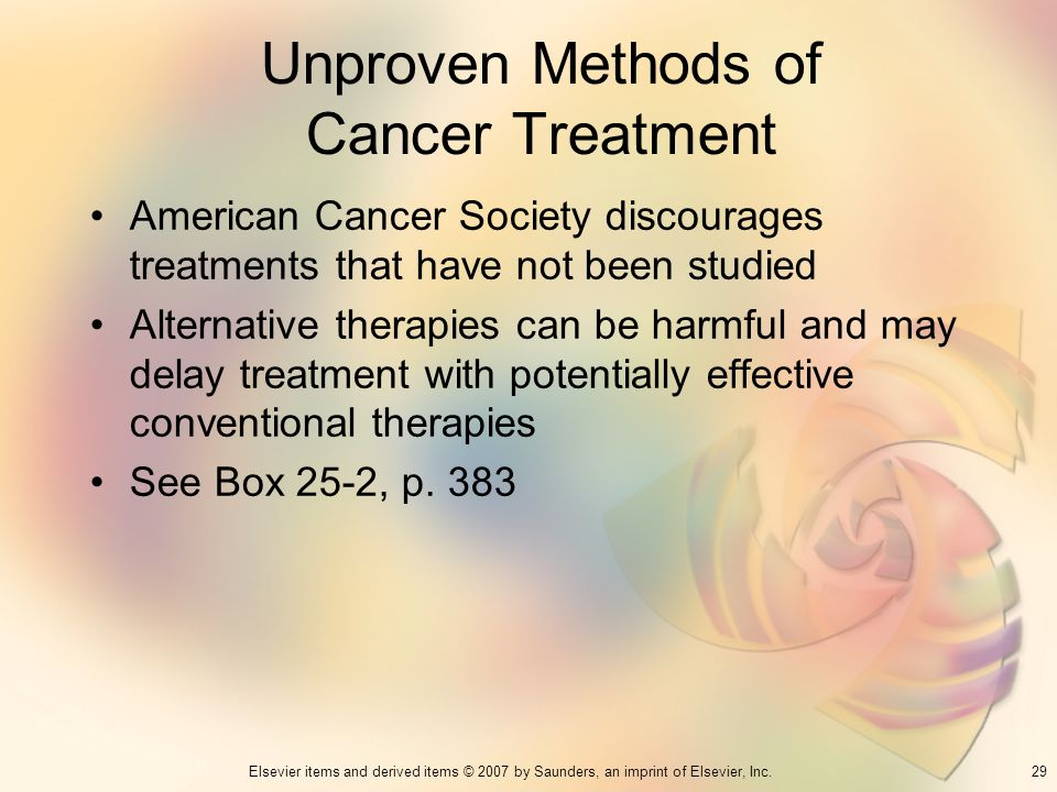 29Elsevier items and derived items © 2007 by Saunders, an imprint of Elsevier, Inc. Unproven Methods of Cancer Treatment American Cancer Society disco