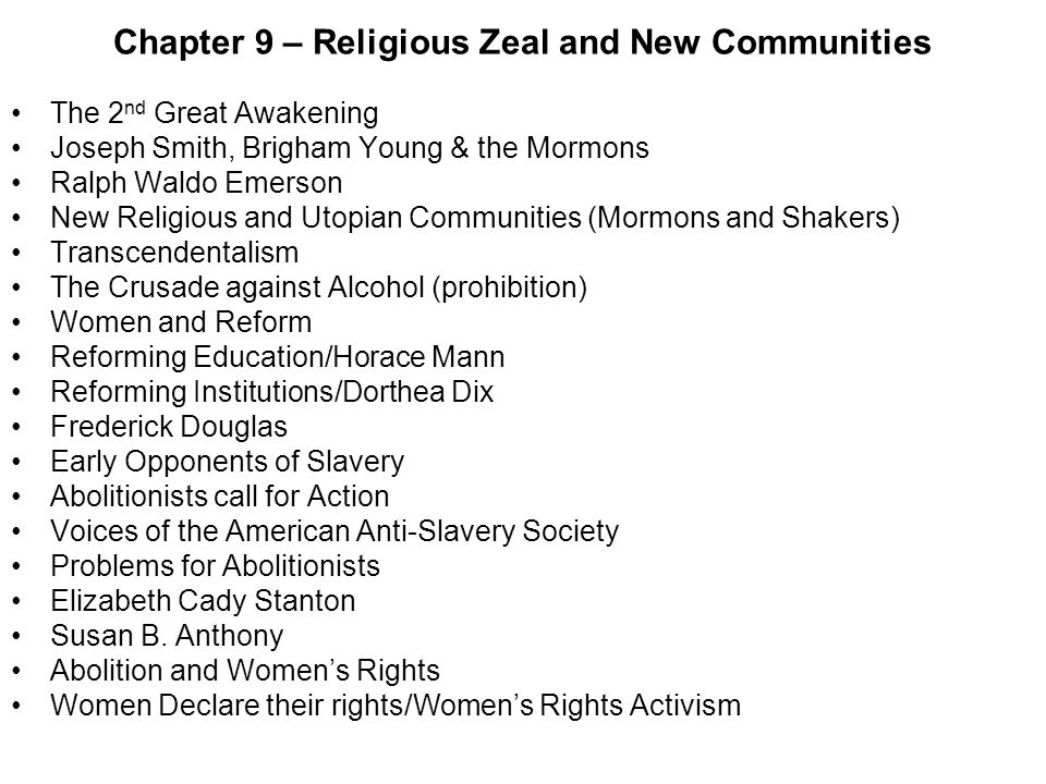 Chapter 9 – Religious Zeal and New Communities The 2 nd Great Awakening Joseph Smith, Brigham Young & the Mormons Ralph Waldo Emerson New Religious an