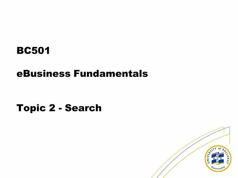 BC501 eBusiness Fundamentals Topic 2 - Search