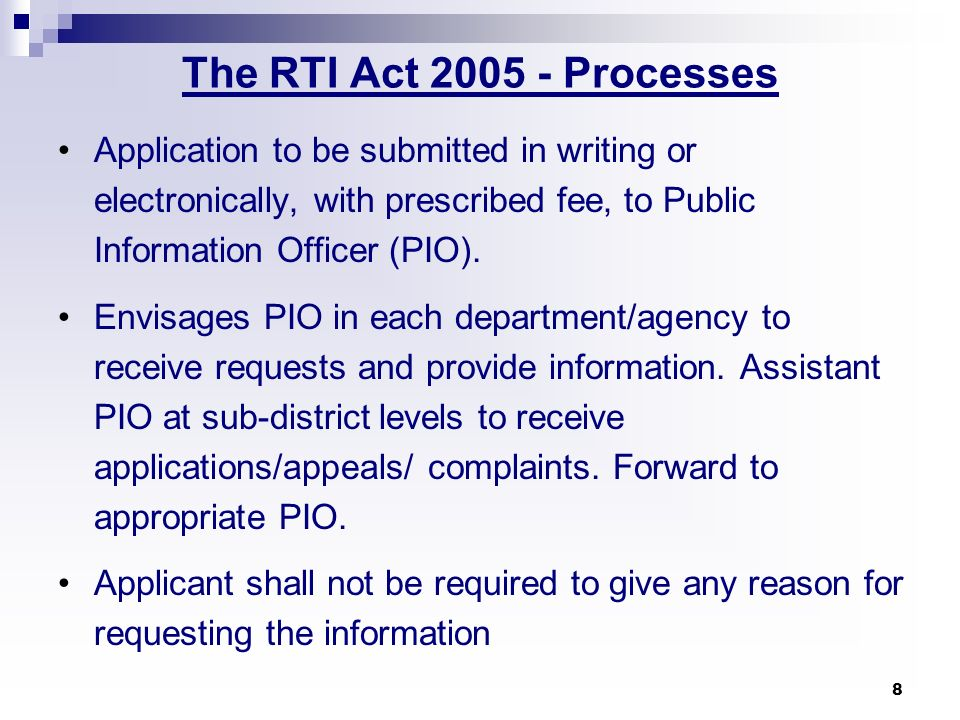 9 The RTI Act 2005- Timeframe Information to be provided within 30 days.