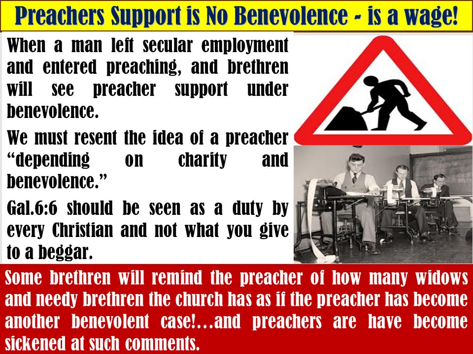 Preachers Support is No Benevolence - is a wage.
