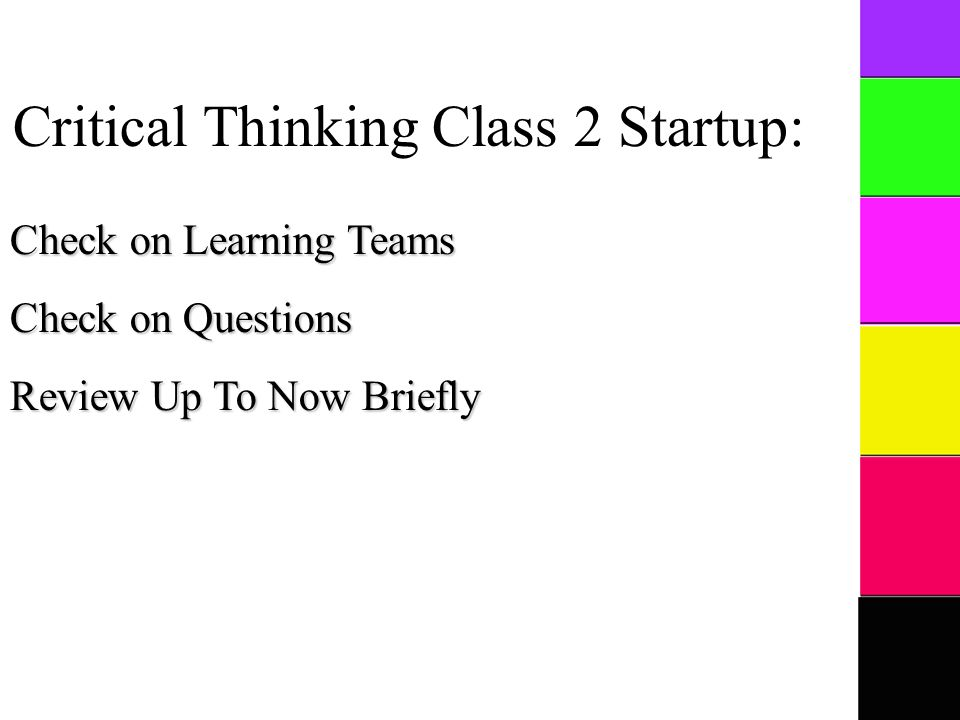 Critical Thinking: Class 2 Language and Critical Thinking Critical Thinking and Persuasion