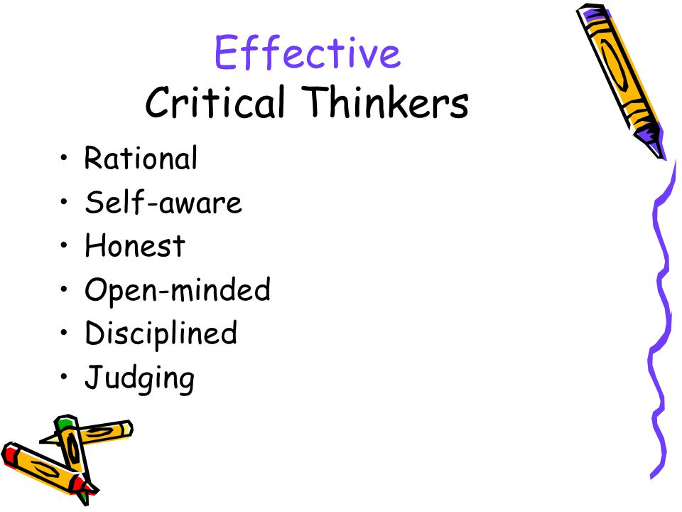 Rational Self-aware Honest Open-minded Disciplined Judging Effective Critical Thinkers
