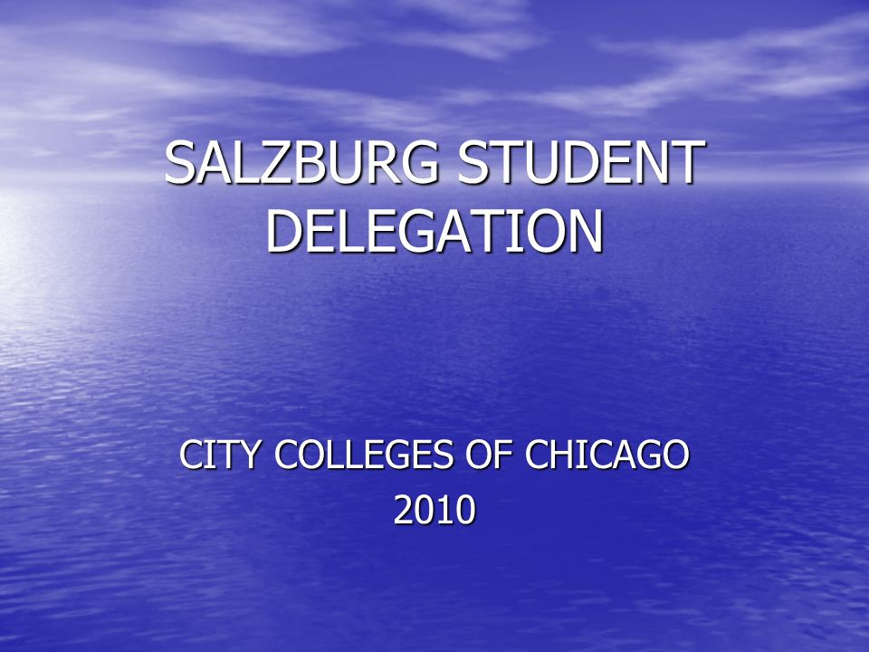 SALZBURG STUDENT DELEGATION CITY COLLEGES OF CHICAGO 2010