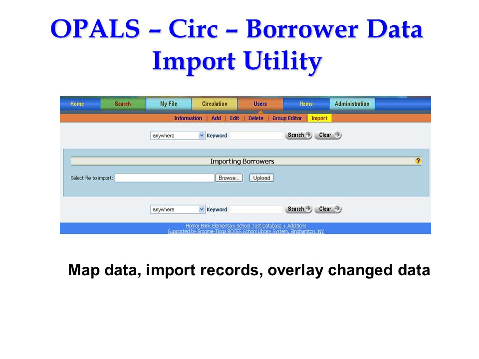 OPALS – Circ – Borrower Data Import Utility Map data, import records, overlay changed data