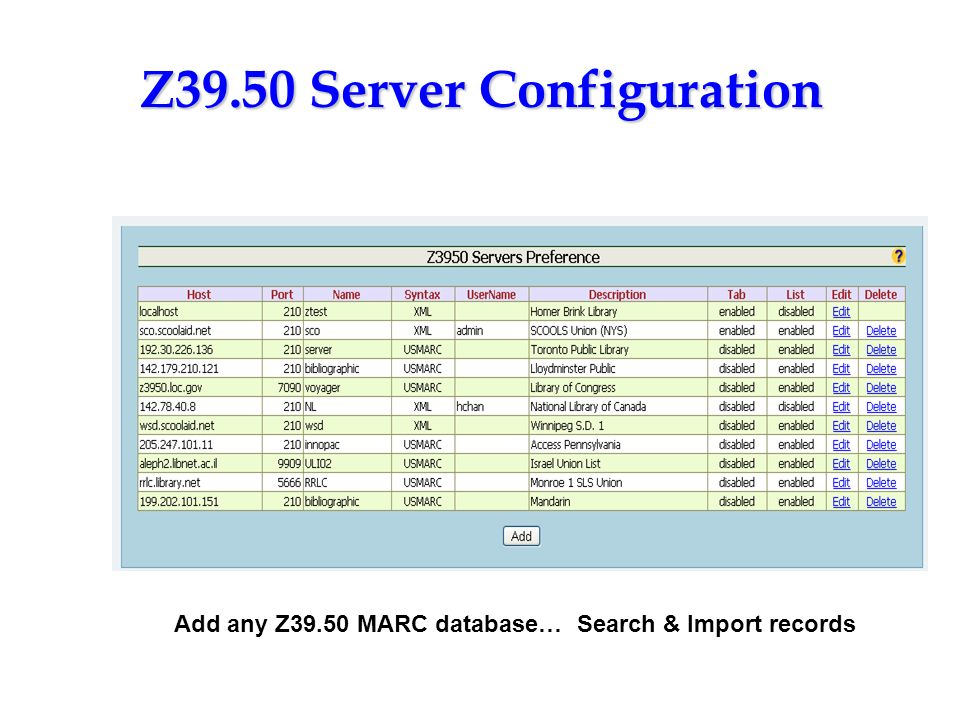 Z39.50 Server Configuration Add any Z39.50 MARC database… Search & Import records