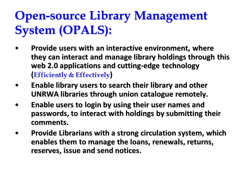 Open-source Library Management System (OPALS) - Continued Provide libraries with an electronic tool to manage the textbooks..Provide libraries with an electronic tool to manage the textbooks..