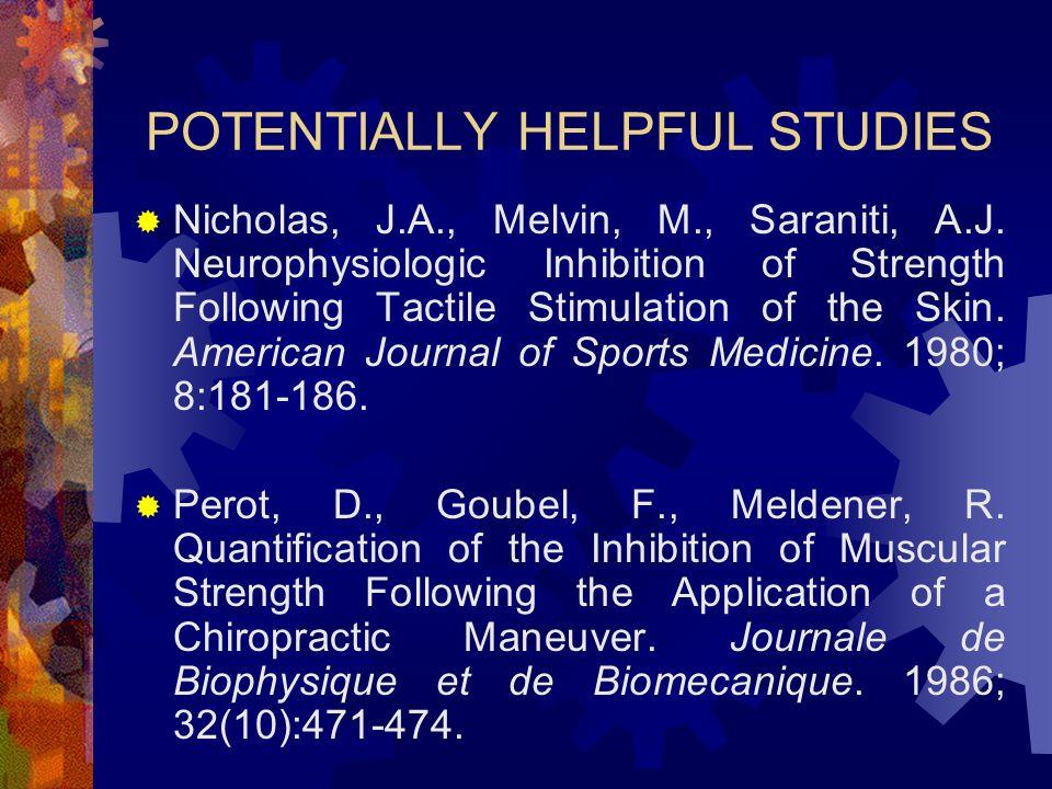 POTENTIALLY HELPFUL STUDIES Nicholas, J.A., Melvin, M., Saraniti, A.J.