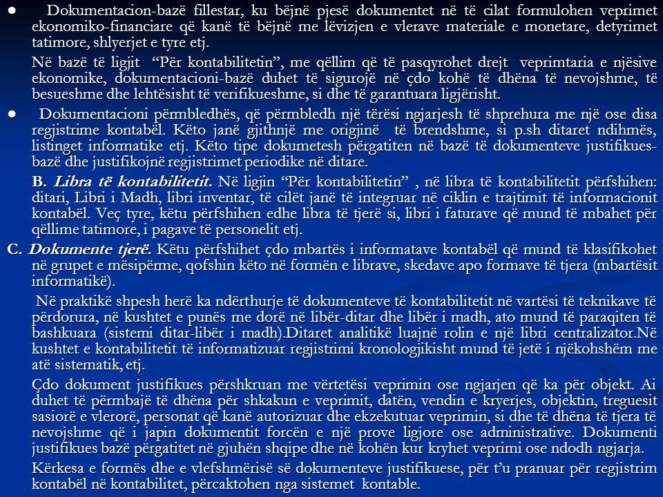 Dokumentacion-bazë fillestar, ku bëjnë pjesë dokumentet në të cilat formulohen veprimet ekonomiko-financiare që kanë të bëjnë me lëvizjen e vlerave ma