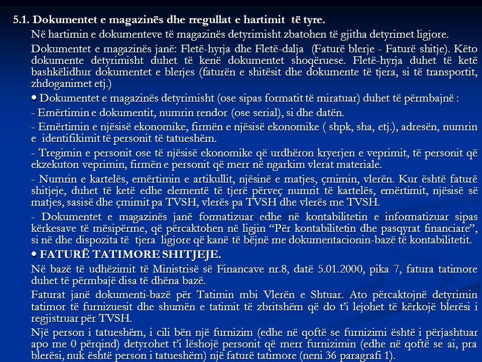 5.1. Dokumentet e magazinës dhe rregullat e hartimit të tyre. Në hartimin e dokumenteve të magazinës detyrimisht zbatohen të gjitha detyrimet ligjore.