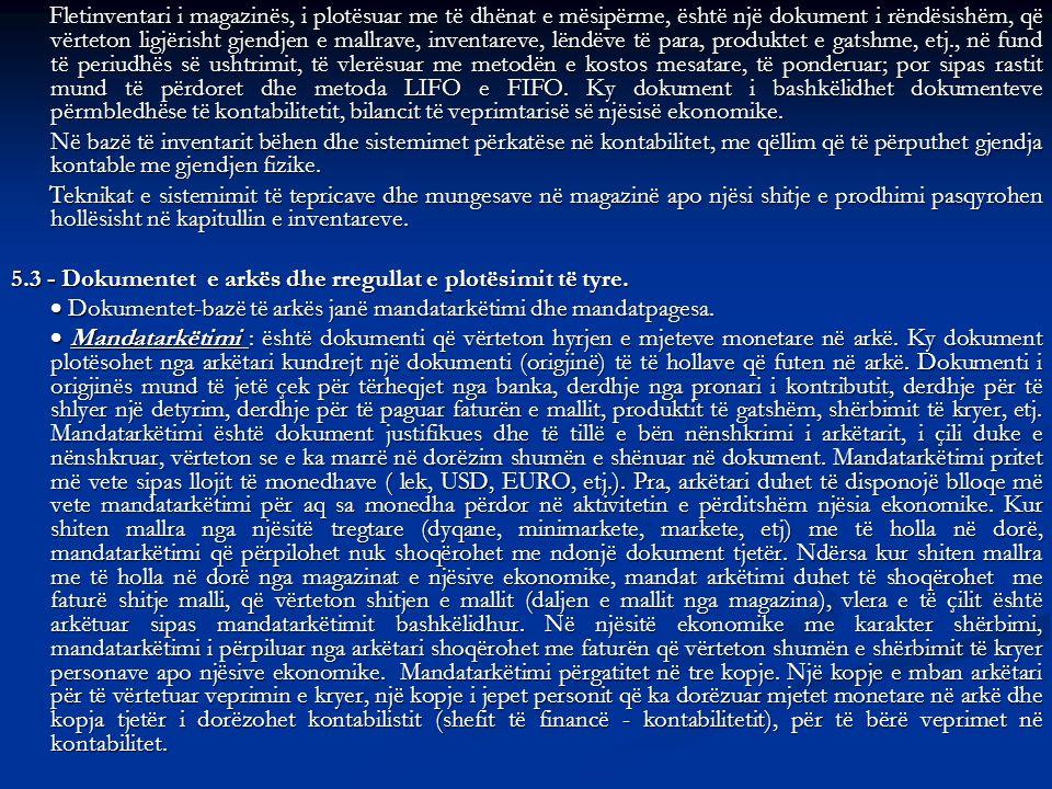 Fletinventari i magazinës, i plotësuar me të dhënat e mësipërme, është një dokument i rëndësishëm, që vërteton ligjërisht gjendjen e mallrave, inventa